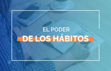 El poder de los hábitos para aumentar la productividad